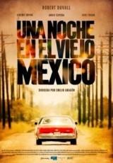 Una noche en el viejo Mexico Online (2013) Español latino pelicula completa