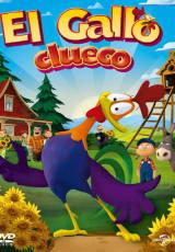 El Gallo Clueco online (2014) gratis Español latino pelicula completa
