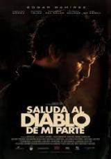 Saluda al diablo de mi parte online (2011) gratis Español latino pelicula completa
