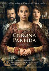 La corona partida online (2016) Español latino descargar pelicula completa