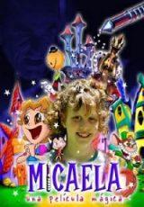 Micaela una pelicula magica online (2001) Español latino descargar pelicula completa