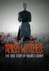 Amish Witches The True Story of Holmes County online (2016) Español latino descargar pelicula completa