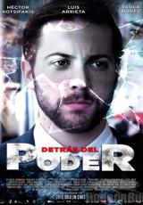 Detras del poder online (2013) gratis Español latino pelicula completa