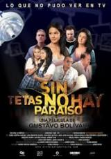 Sin tetas no hay paraiso online (2010) gratis Español latino pelicula completa