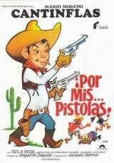 Cantinflas Por mis pistolas online (1968) Español latino descargar pelicula completa