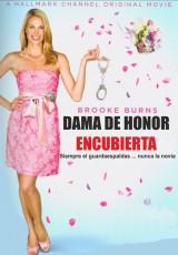Dama de honor encubierta online (2012) Español latino descargar pelicula completa