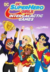 DC Super Hero Girls Juegos intergalácticos online (2017) Español latino descargar pelicula completa